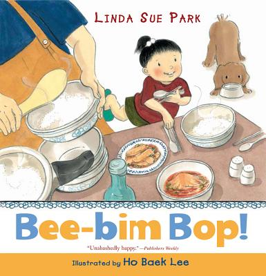 Bee-bim Bop! By Park, Linda Sue/ Lee, Ho Baek (ILT)